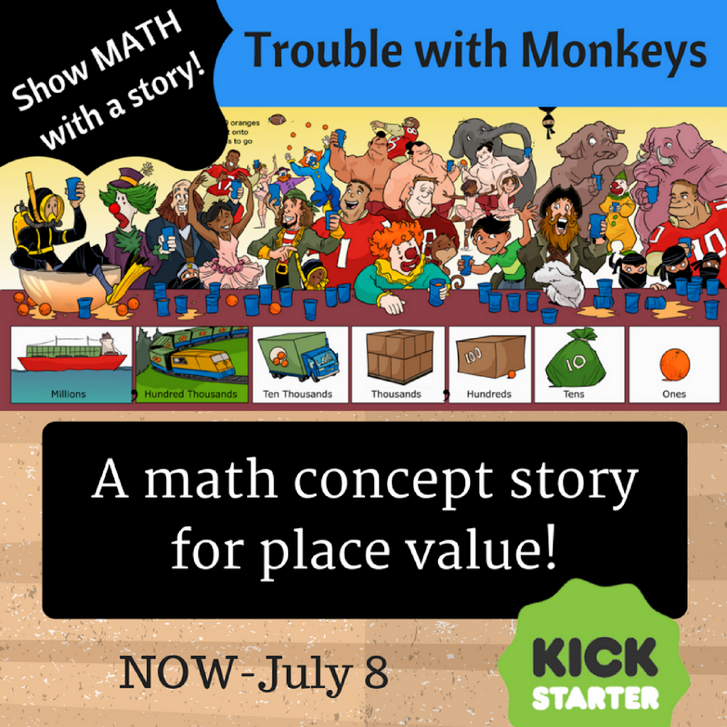 Kickstarter Launch Day for Trouble with Monkeys: A #math concept story of place value!